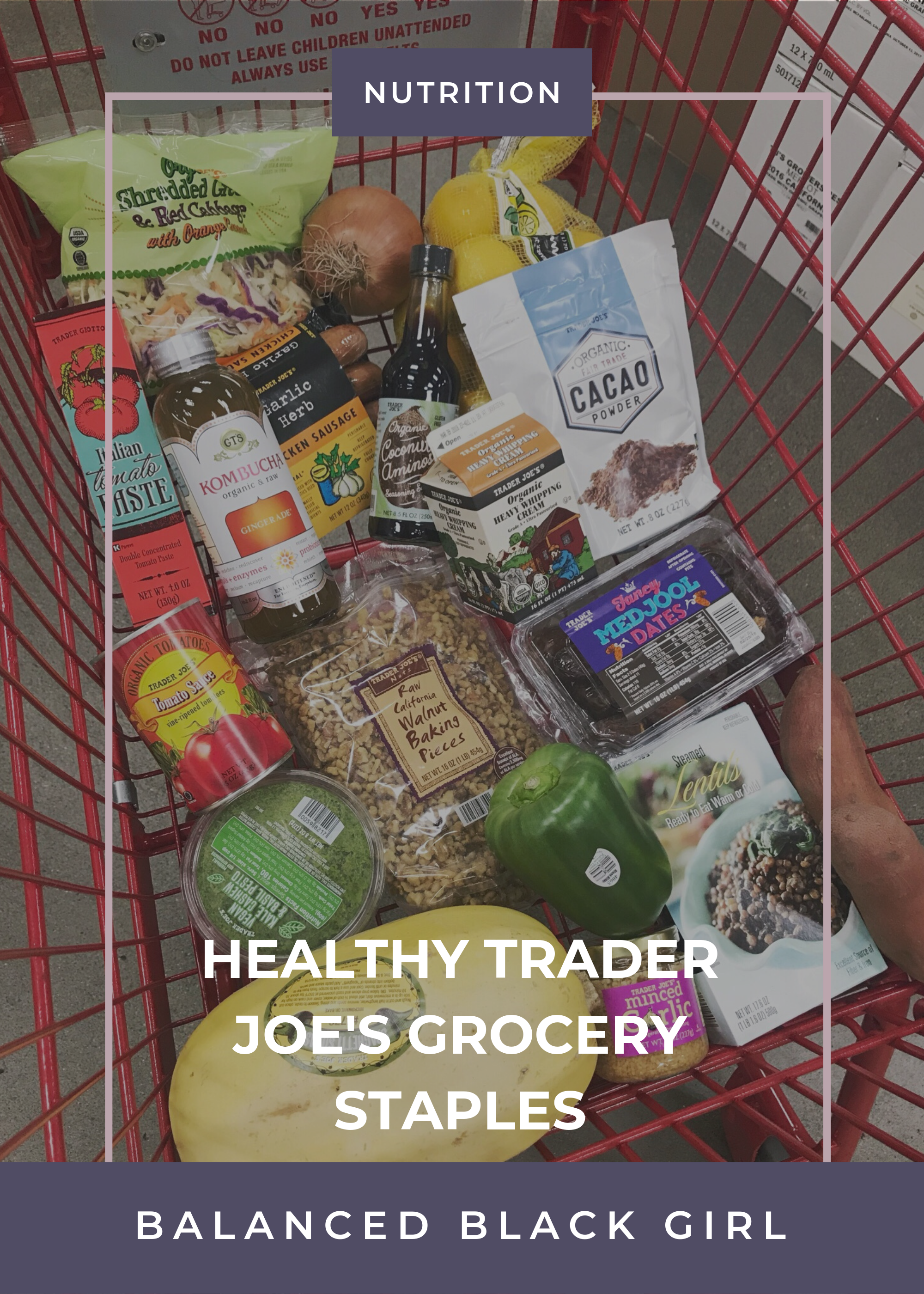 Healthy Trader Joe's Grocery Staples | Balanced Black Girl