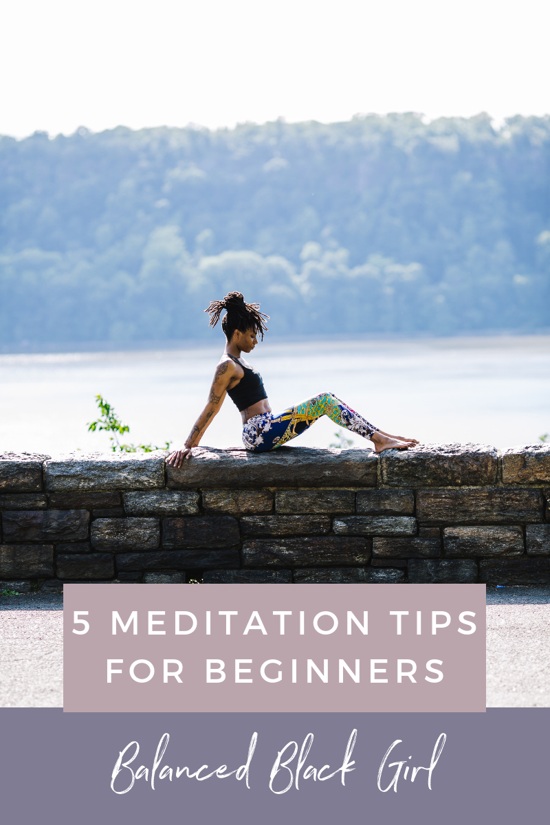 5 Meditation Tips for Beginners | balancedblackgirl.com