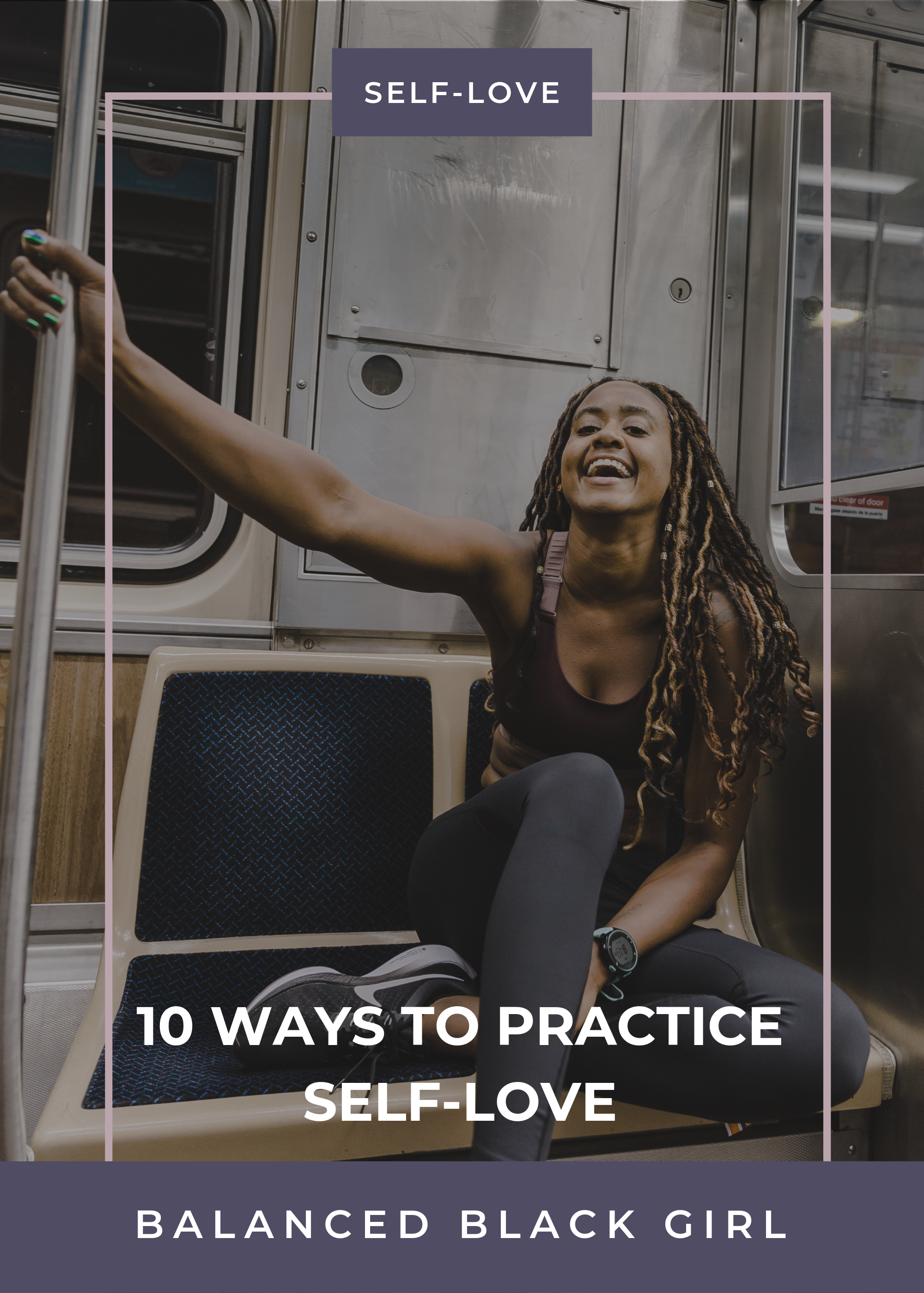 10 Ways to Practice Self-Love | Balanced Black Girl