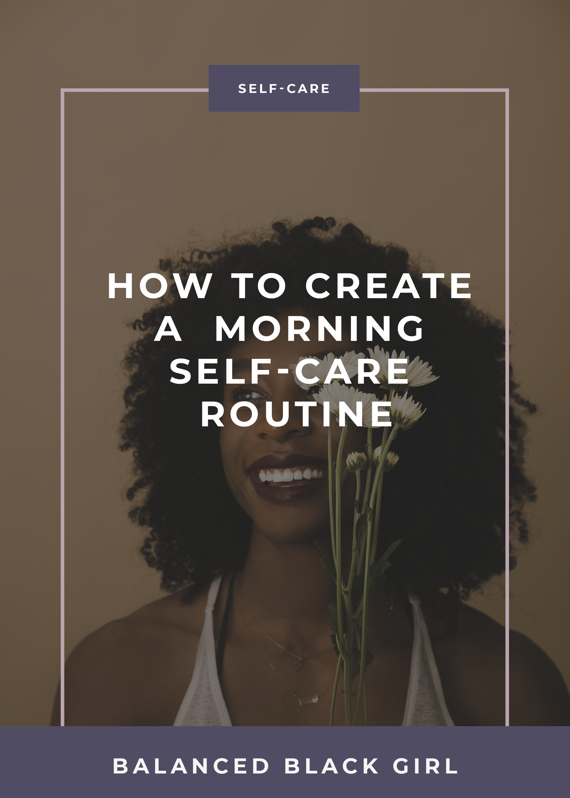 How to Create a Self-Care Morning Routine