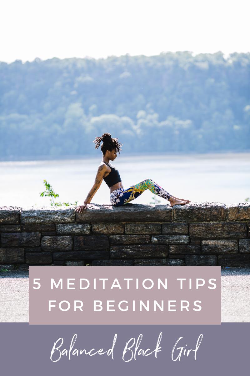 5 Meditation Tips for Beginners | balancedblackgirl.com