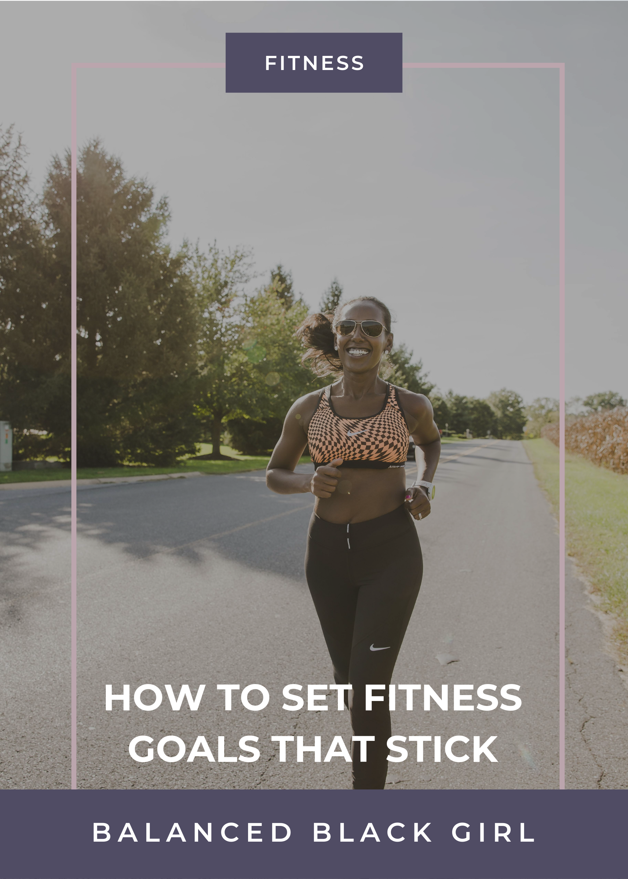 How to Set Fitness Goals That Stick | Balanced Black Girl