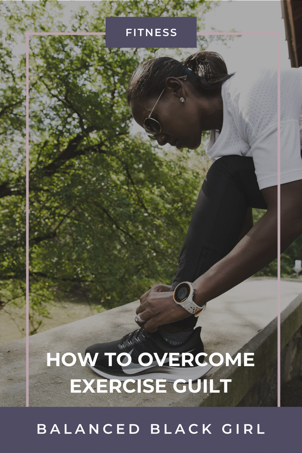 How to Overcome Exercise Guilt