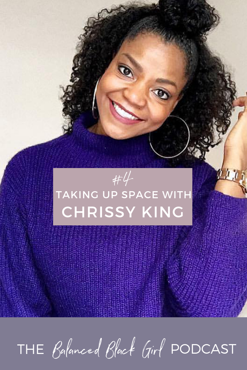 In Episode 4 of the Balanced Black Girl Podcast, Les is sitting down with fitness and lifestyle coach Chrissy King to discuss diversity in wellness, self-care for women of color, why it's important for women to take up space, and ways we can all make wellness feel more inclusive.