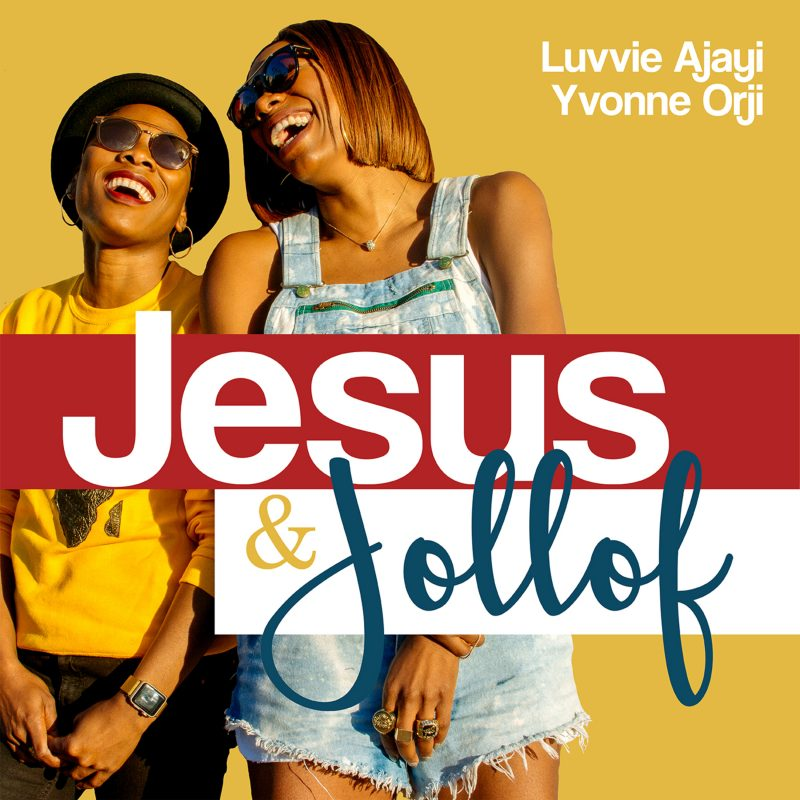 Jesus and Jollof - 7 Inspiring Podcasts by Women of Color | Balanced Black Girl