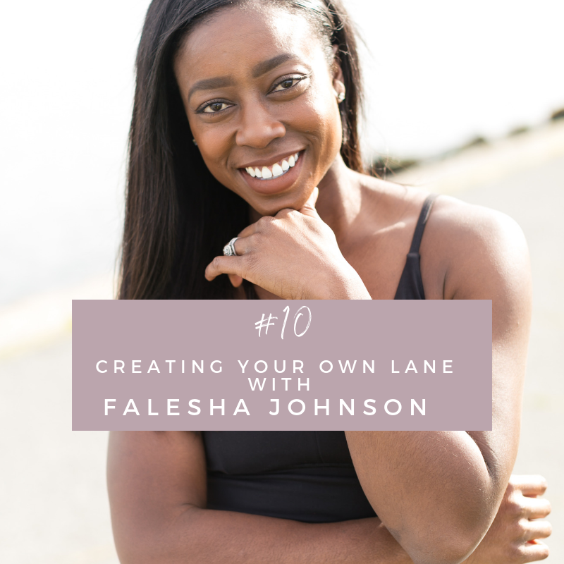 Episode 10: Creating Your Own Lane with Falesha Johnson