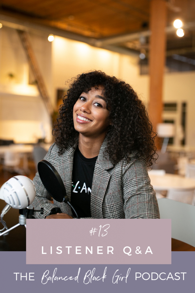 Listener Q&A | Balanced Black Girl Podcast