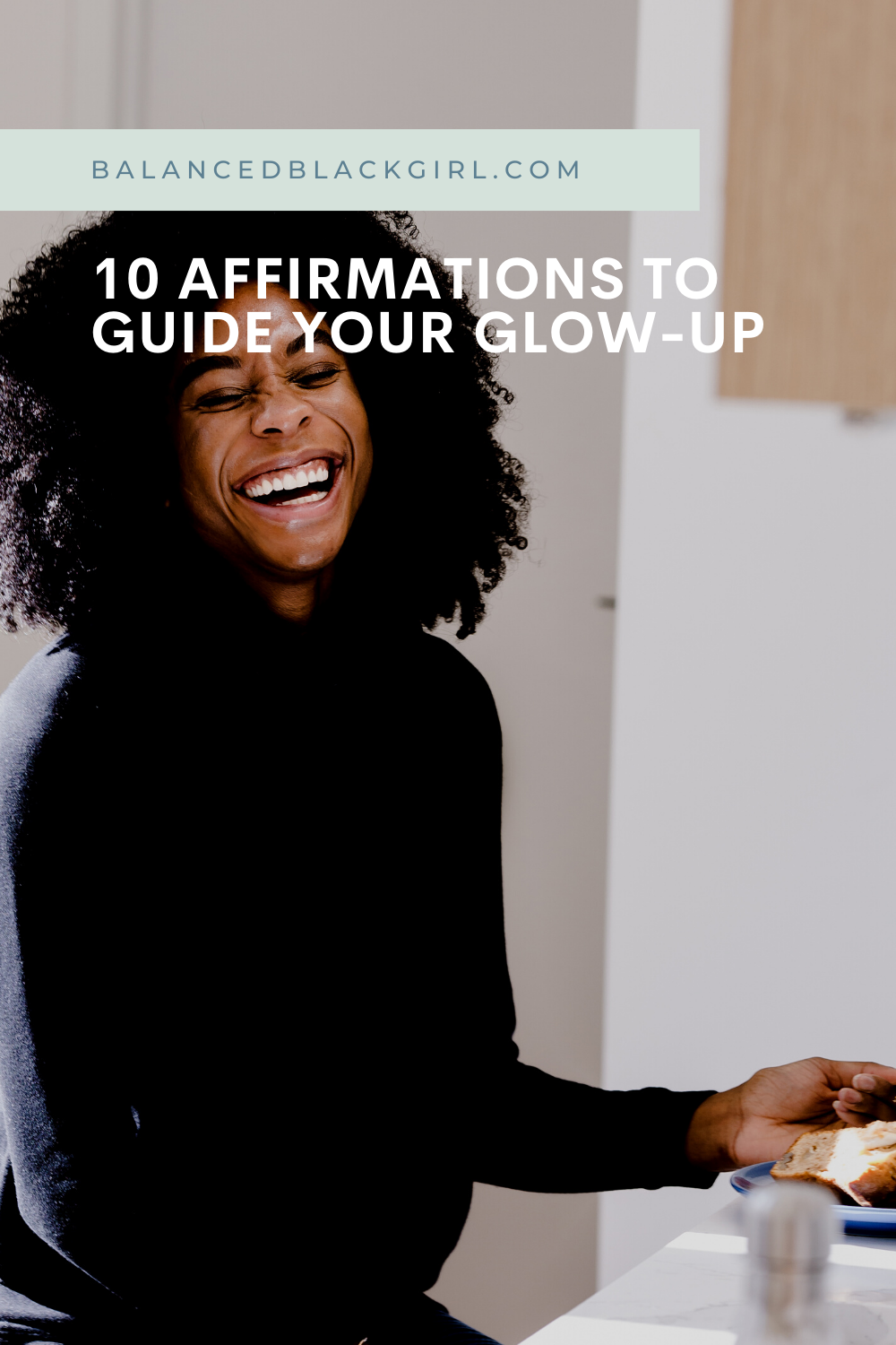 10 Affirmations to Guide Your Glow Up
