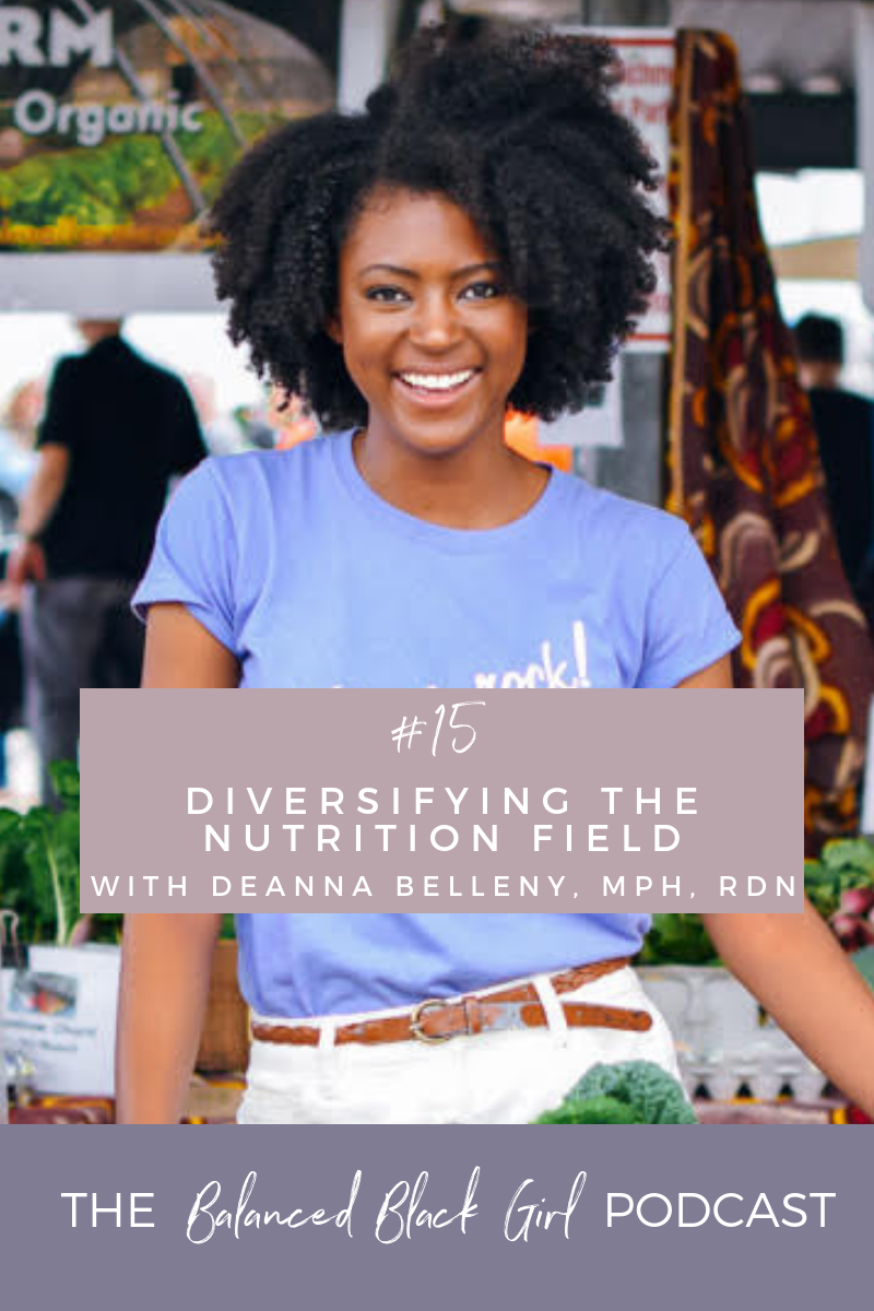 Diversifying the Nutrition Field | Balanced Black Girl Podcast