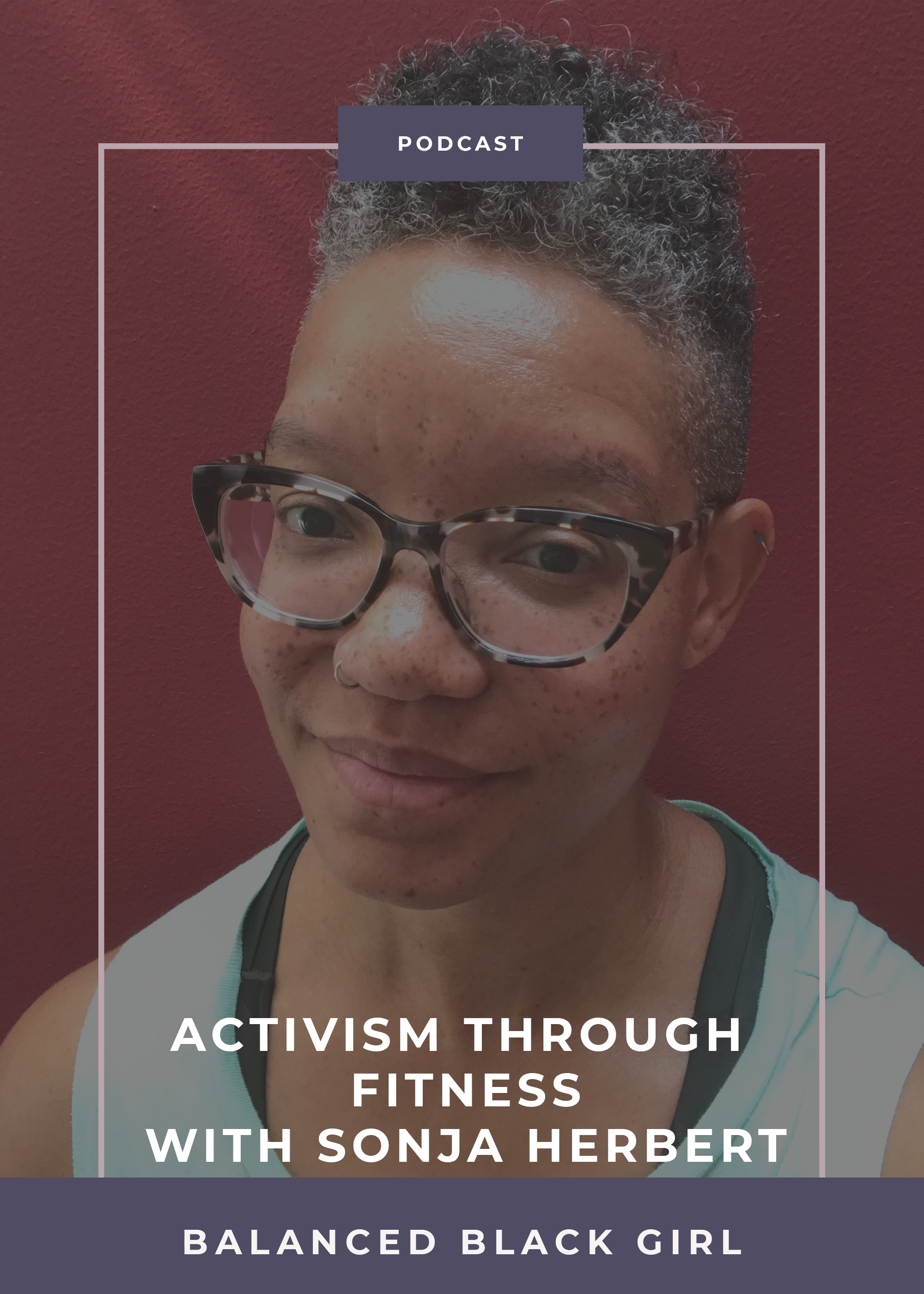 Episode 21: Activism Through Fitness | Balanced Black Girl Podcast