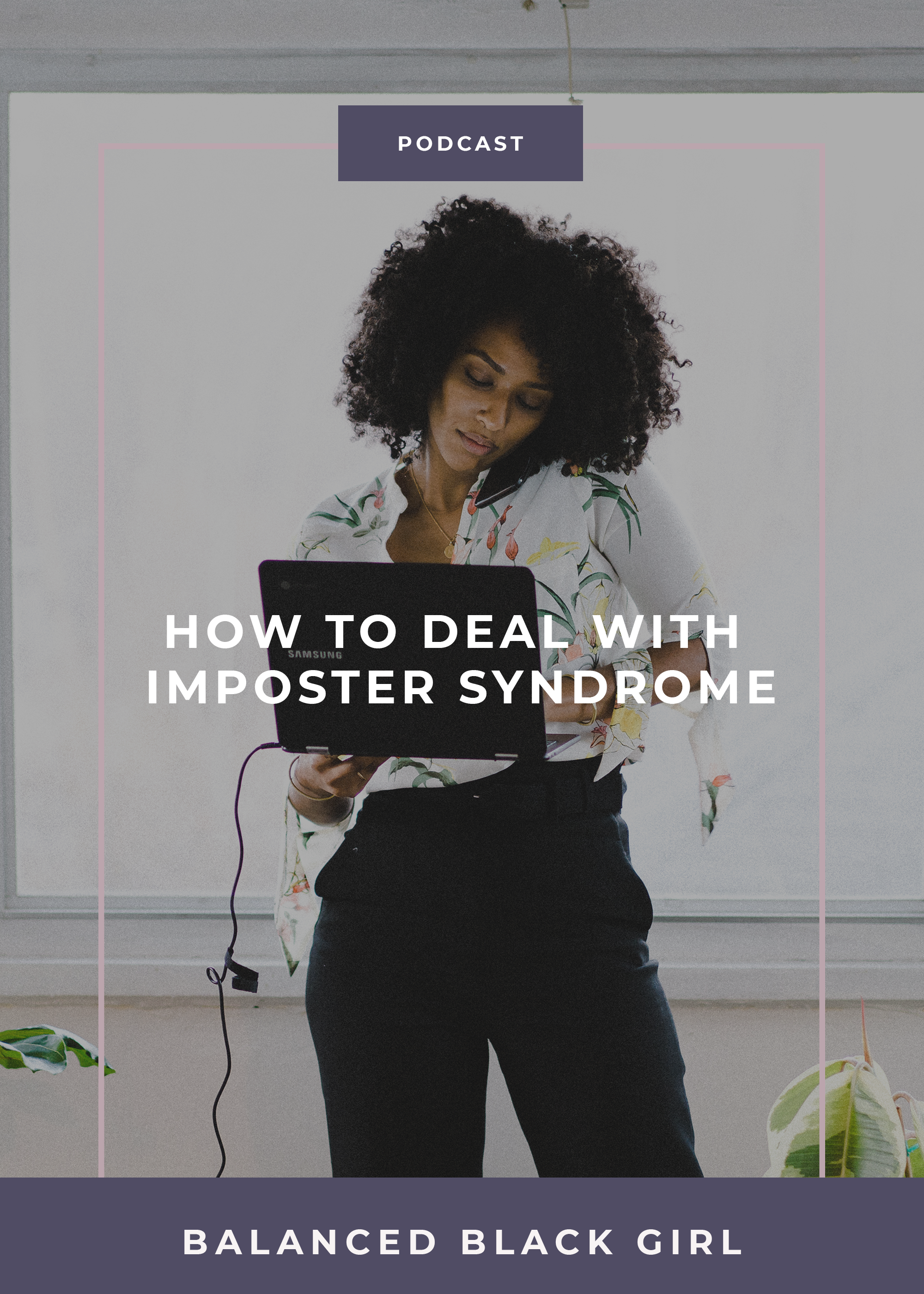 Struggling with feelings of imposter syndrome and perfectionism? Tune into this Feel Good Friday episode of the Balanced Black Girl Podcast for tips to help you deal with imposter syndrome.