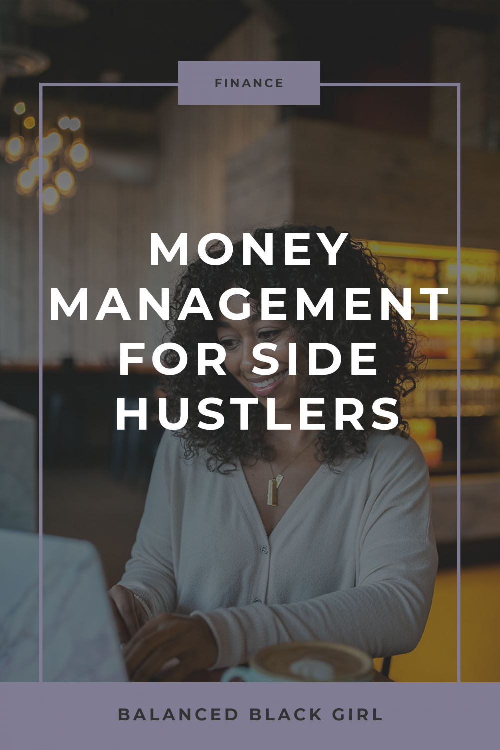 Money Management Tips for Side Hustlers
