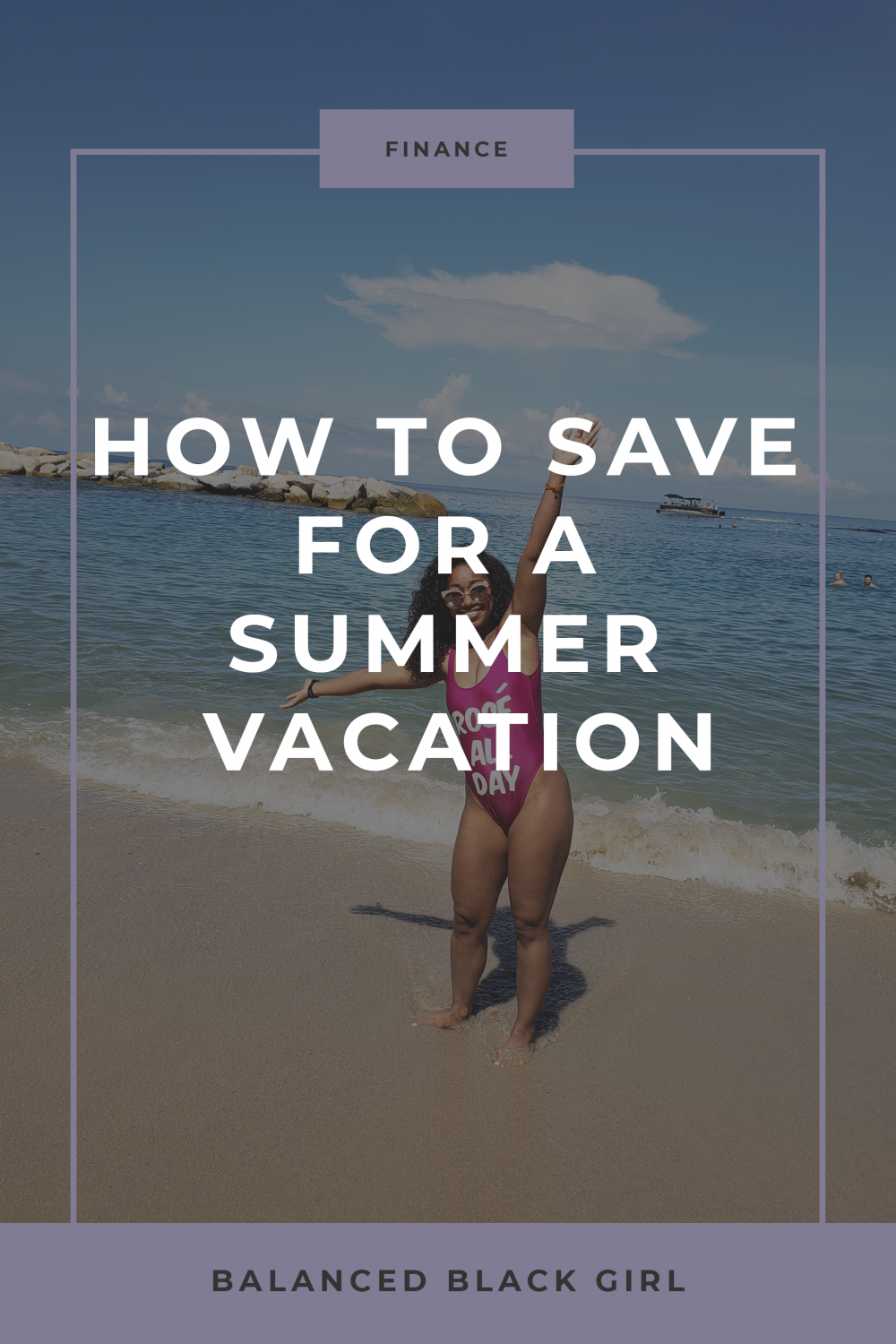 Planning For a Summer Vacation: How to Achieve Travel Goals