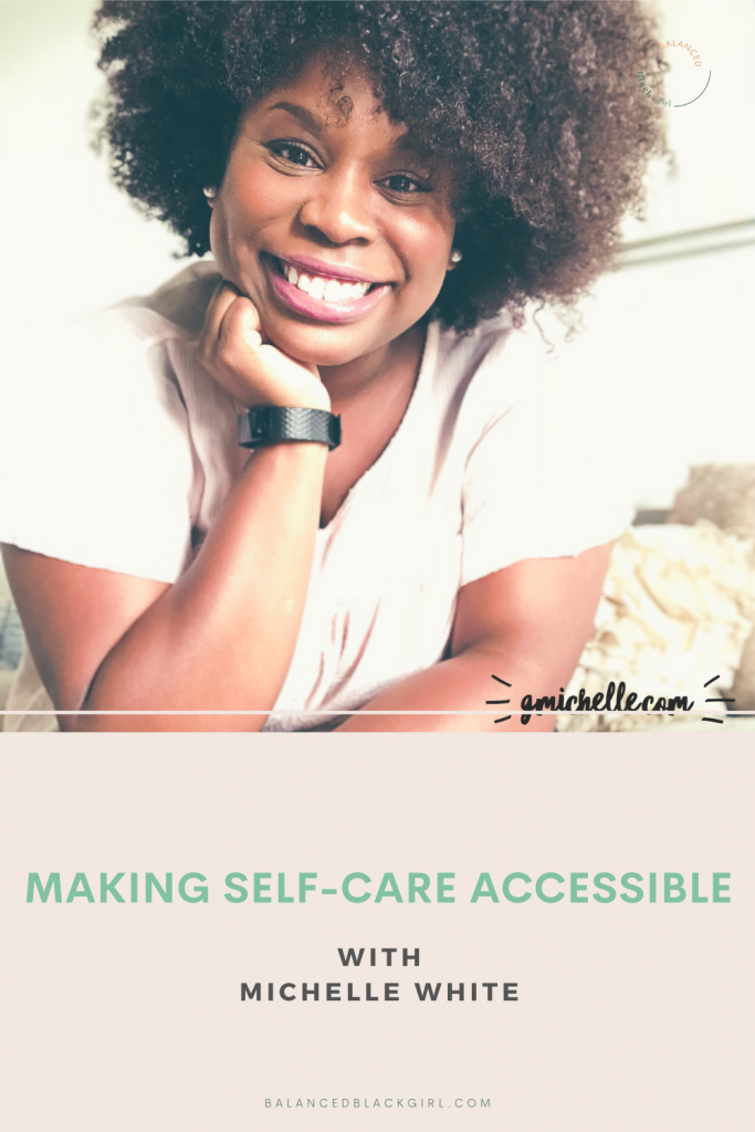 Making Self-Care Accessible with Michelle White