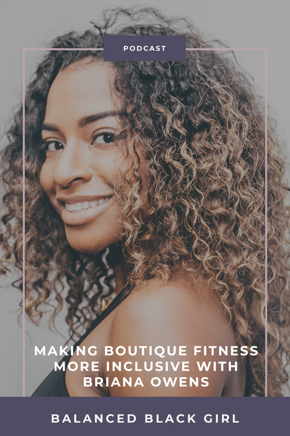 Episode 26: Making Boutique Fitness More Inclusive with Briana Owens of Spiked Spin