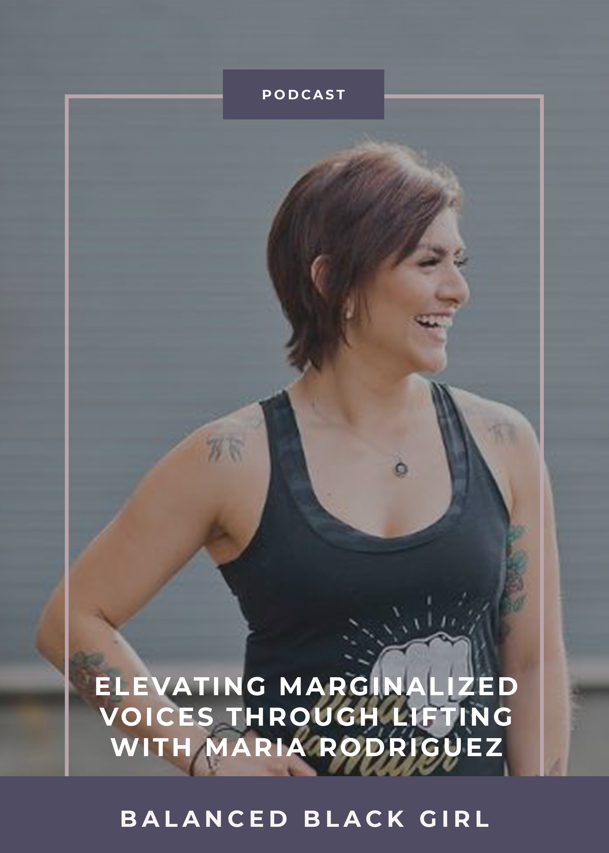 Episode 24: Elevating Marginalized Voices Through Strength Training with Maria Rodriguez of Fear Her Fight Athletics