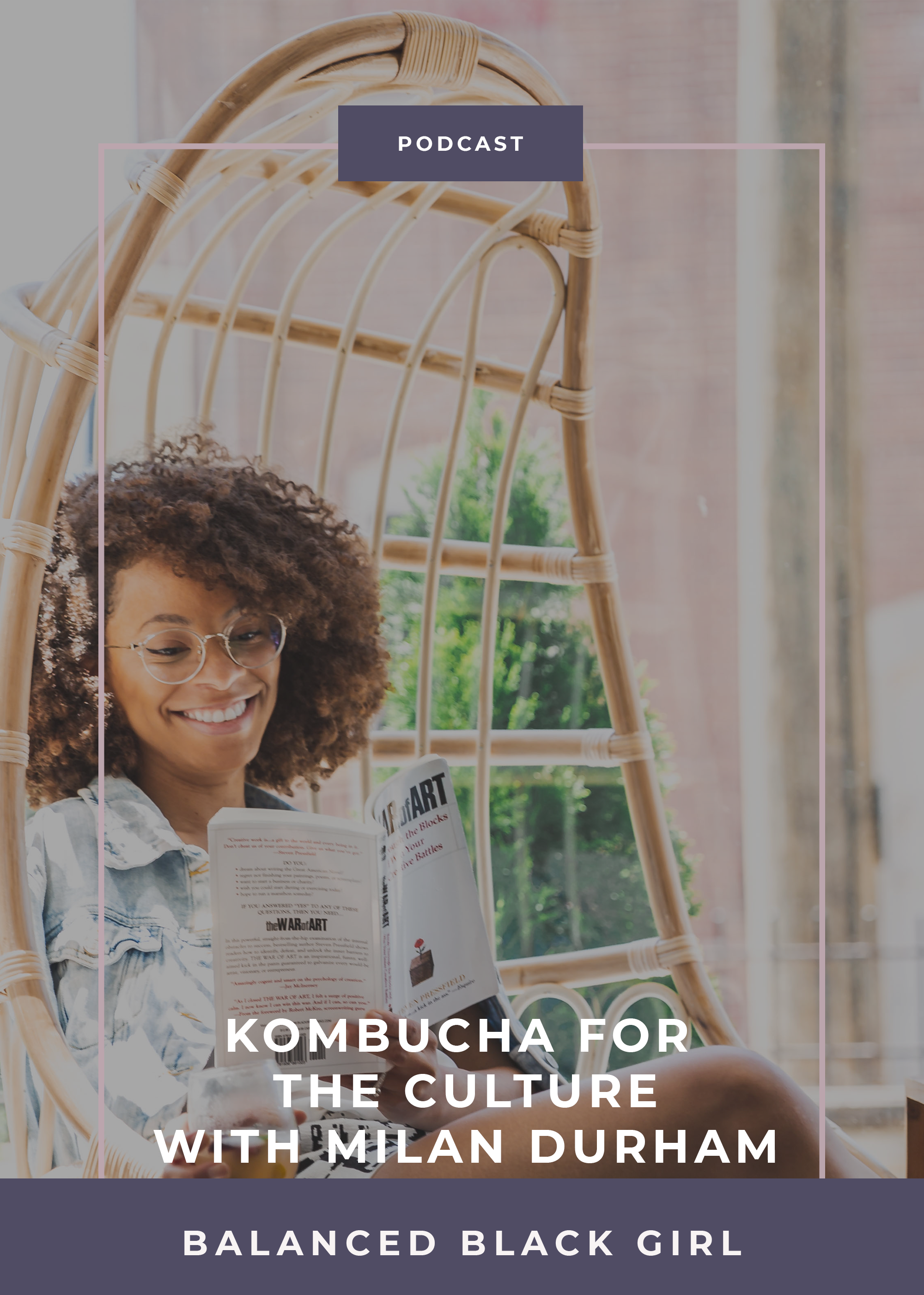 Episode 23: Kombucha for the Culture with Milan Durham of Cultured Kombucha | Balanced Black Girl Podcast