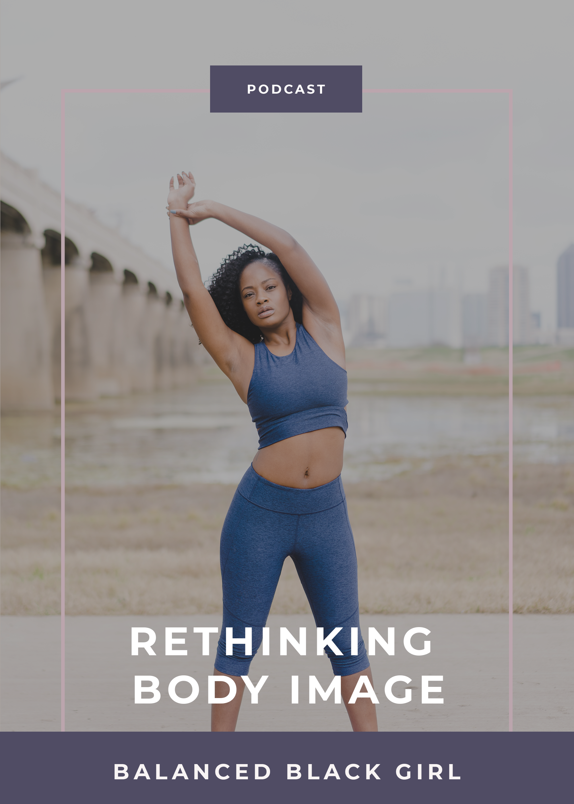 Ready to feel more in control of your thoughts around body image? Tune into this Feel Good Friday episode of the Balanced Black Girl podcast for tips on rethinking body image.