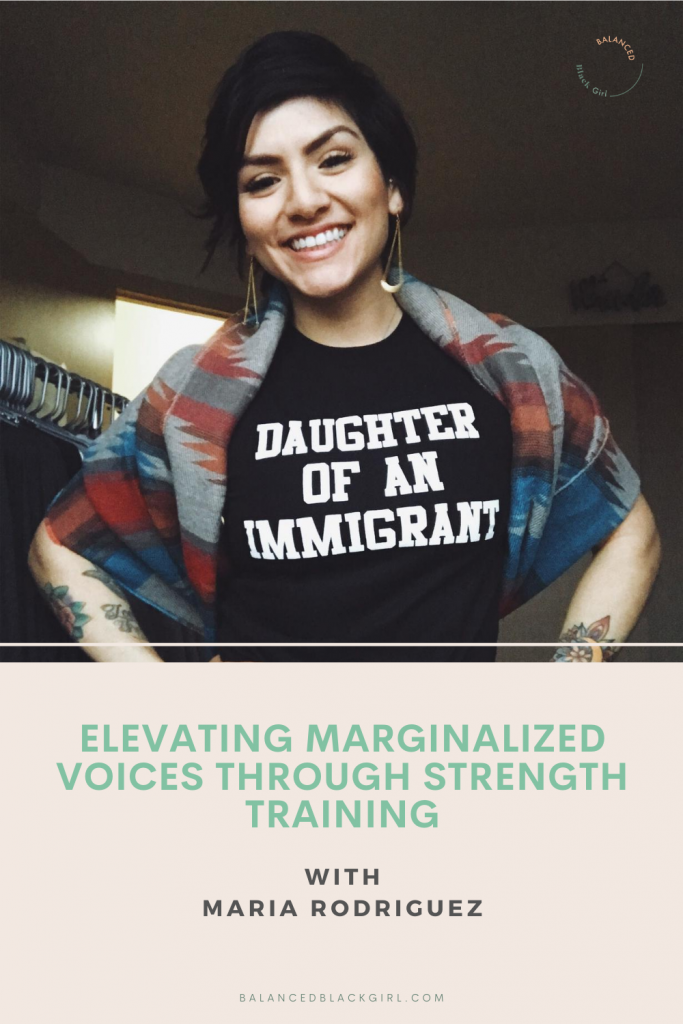 Elevating Marginalized Voices Through Strength Training with Maria Rodriguez