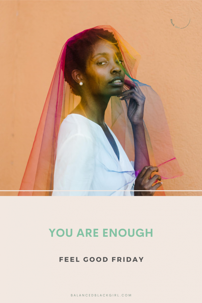 Feel Good Friday: You Are Enough