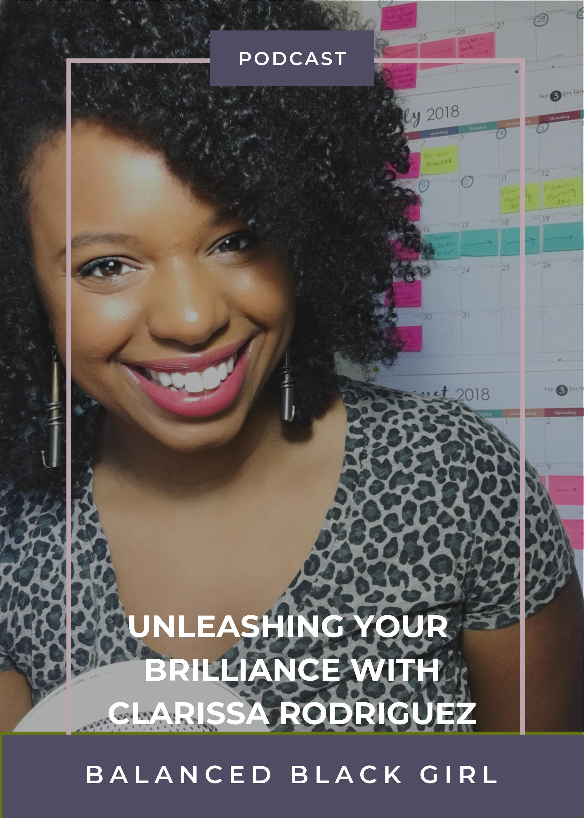 Clarissa Rodriguez of She Rocks at College on Unleashing Your Brilliance for First Generation College Students | Balanced Black Girl Podcast