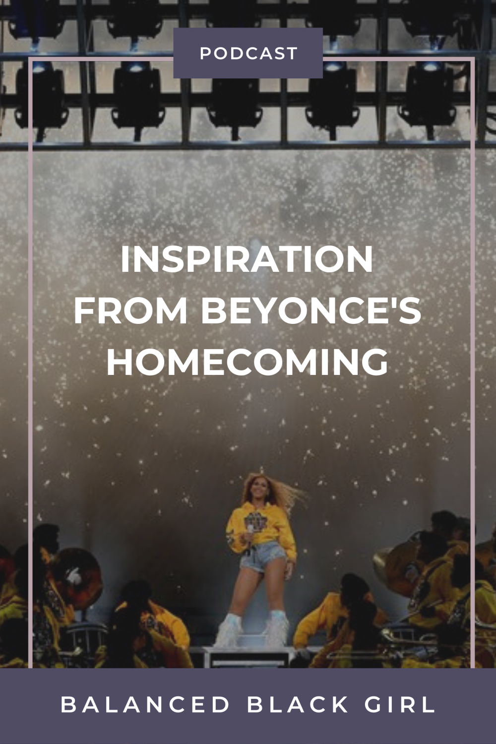 Feel Good Friday 15: Inspiration from Beyoncé's Homecoming