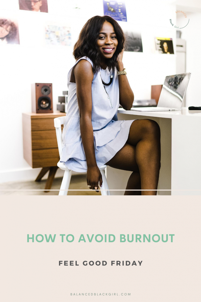 Feel Good Friday: How to Avoid Burnout