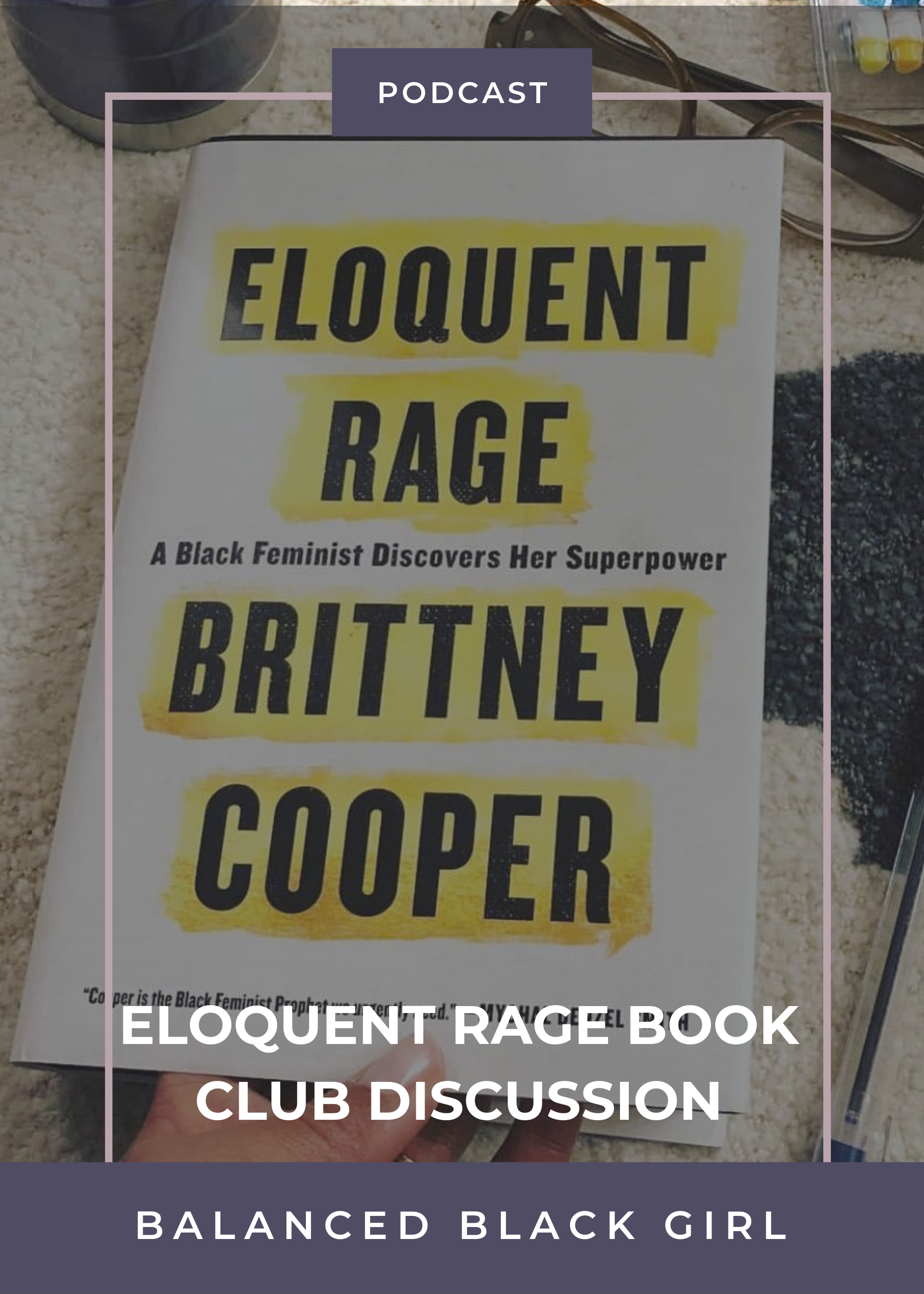 Eloquent Rage Book Club Discussion | Balanced Black Girl Podcast