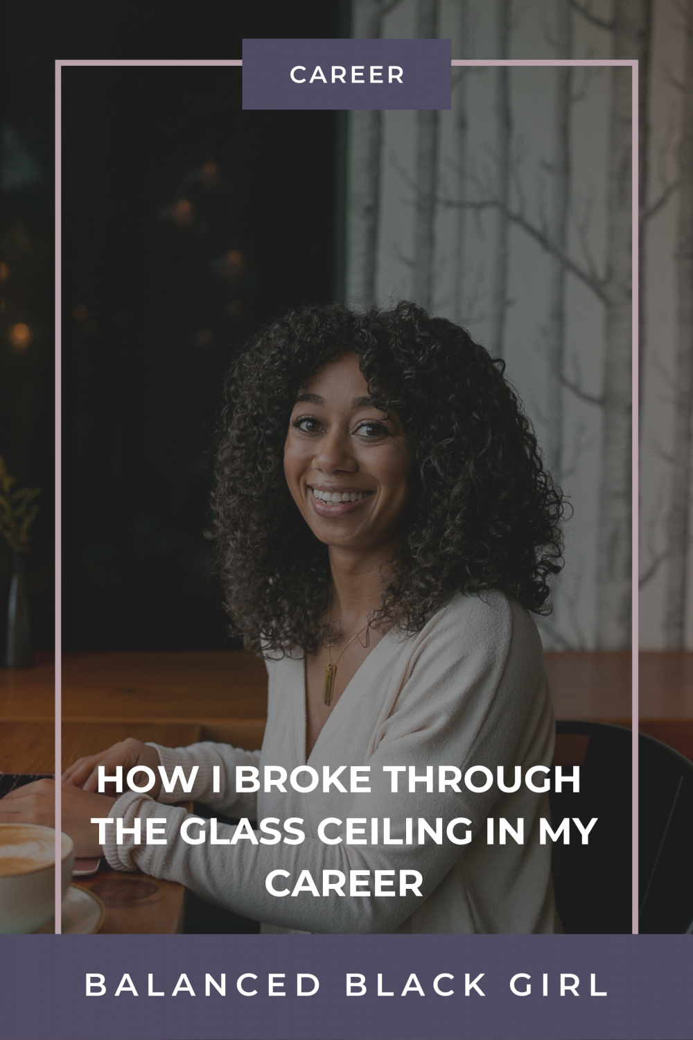 Glass Ceiling: How I Broke Through In My Career