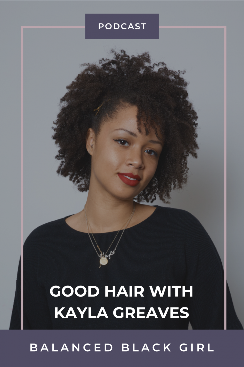 Episode 34: Good Hair with Kayla Greaves