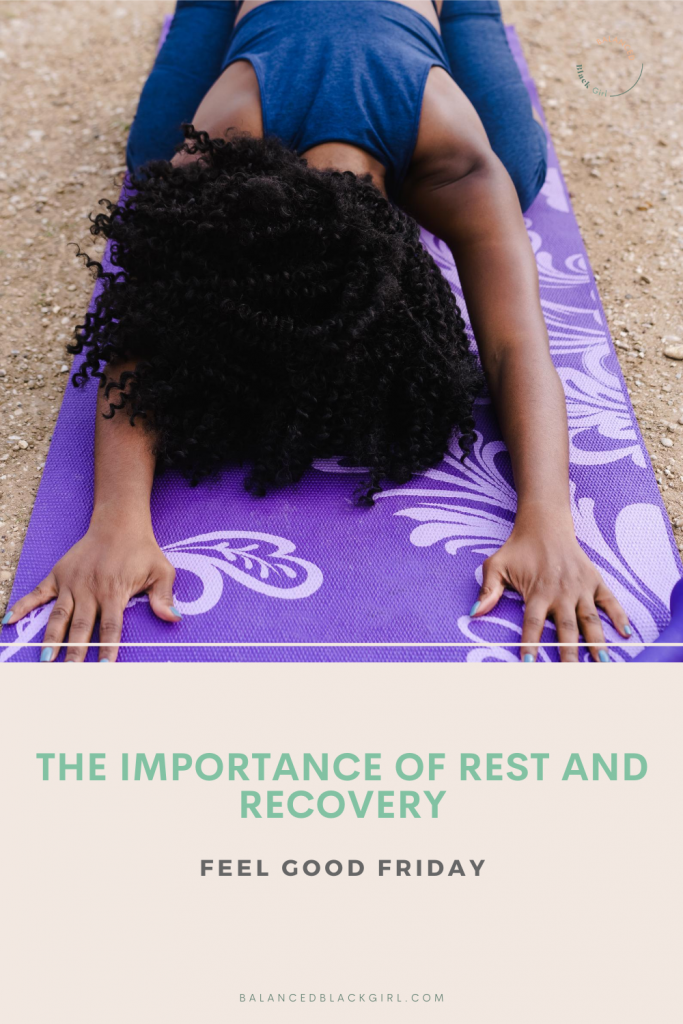 Feel Good Friday: The Importance of Rest and Recovery