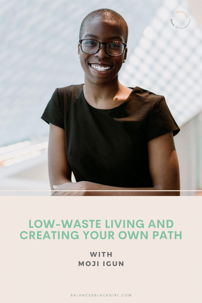 Low-Waste Living and Creating Your Own Path with Moji Igun