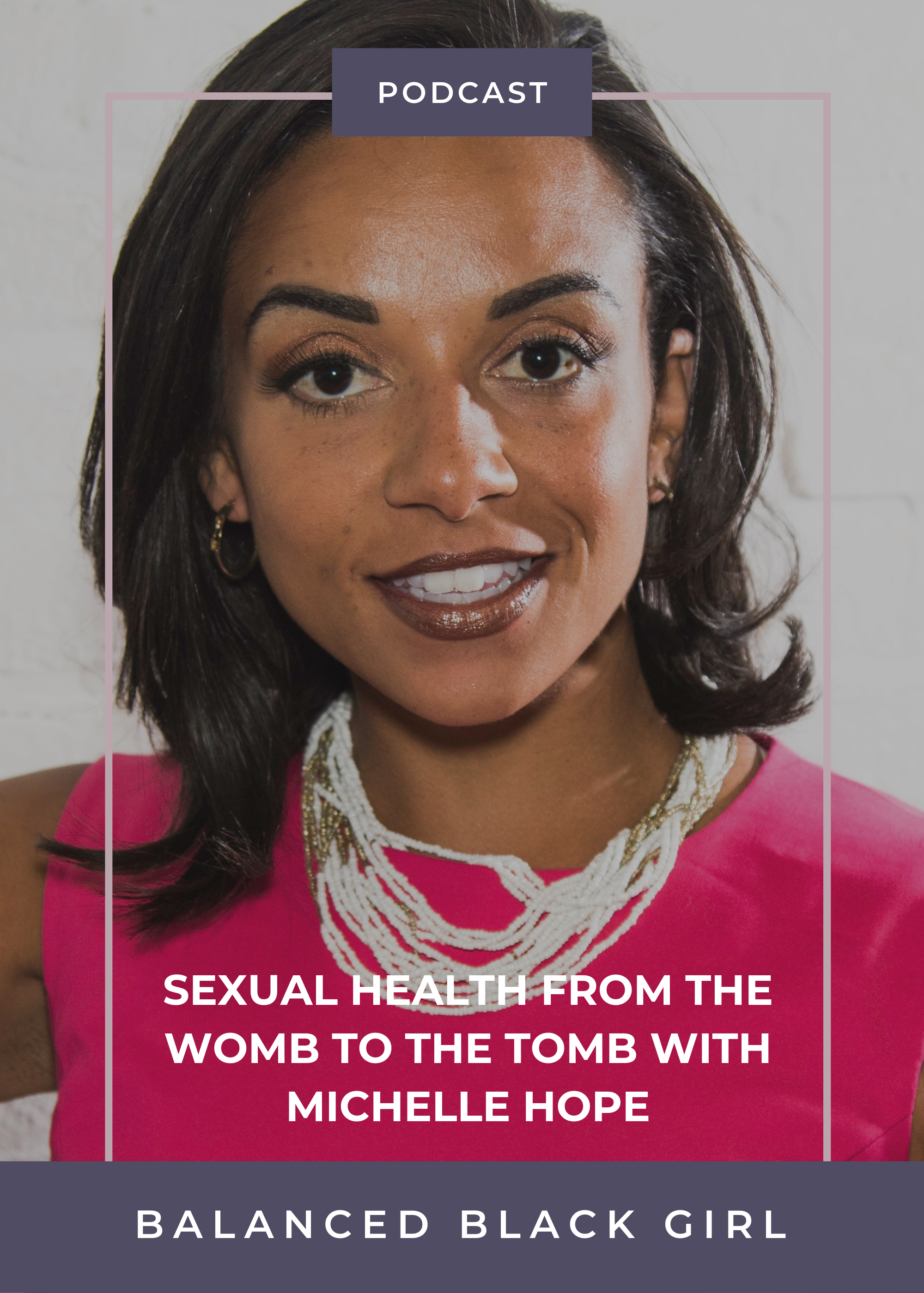 Episode 41: Sexual Health from the Womb to the Tomb with Michelle Hope