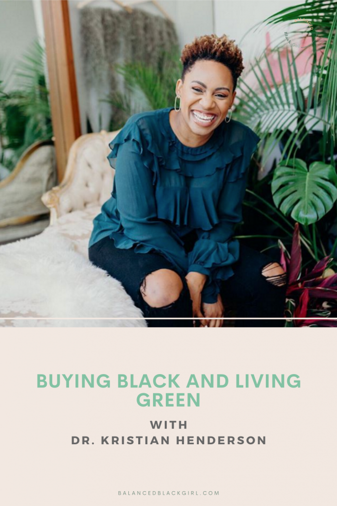 Summer Rewind: Buying Black and Living Green with Dr. Kristian Henderson