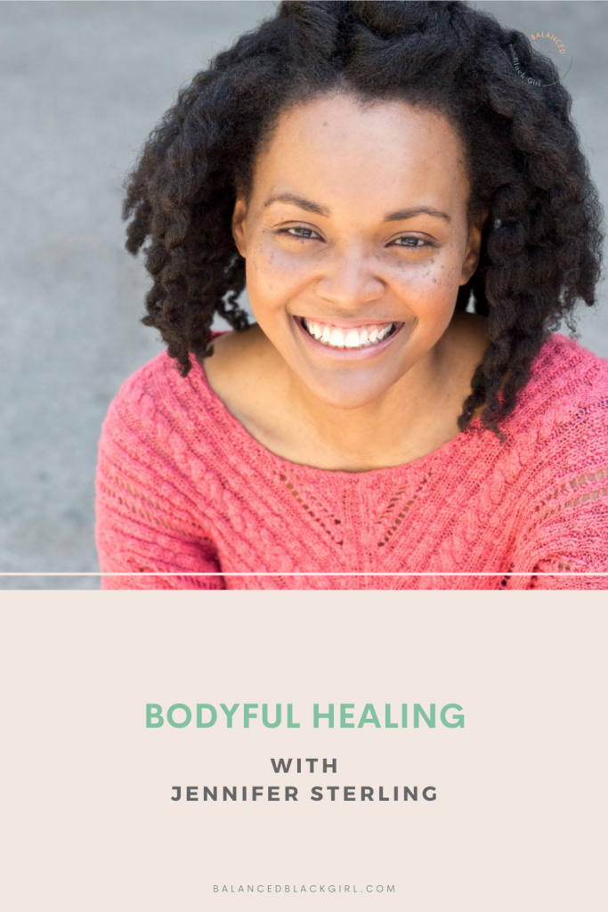 Episode 57: Bodyful Healing with Jennifer Sterling