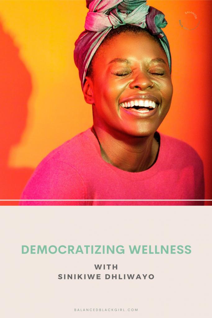 Democratizing Wellness with Sinikiwe Dhliwayo