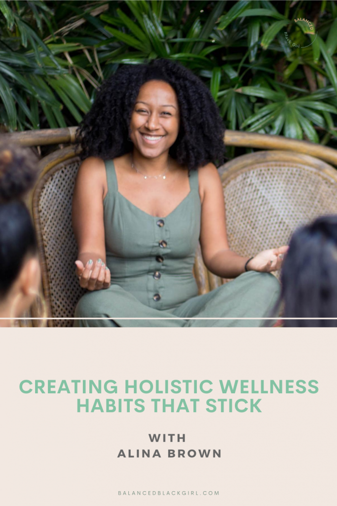 Episode 66 of Balanced Black Girl Podcast: Creating Holistic Wellness Habits with Alina Brown