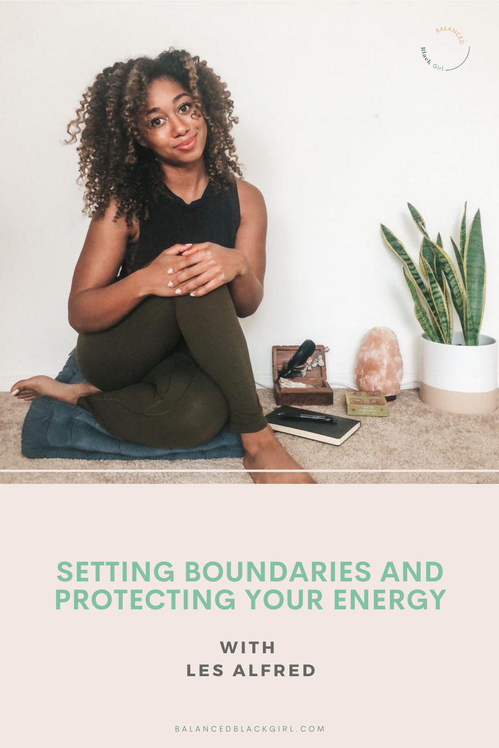Episode 68: Setting Boundaries and Protecting Your Energy | Balanced Black Girl