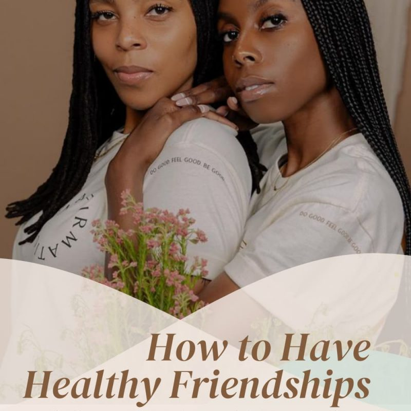 Learn how to improve communication for healthier friendships with Germani Manning and Brittany Lackey of The Black Girl Bravado.